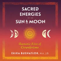 Sacred Energies of the Sun and Moon by Erika Buenaflor audiobook