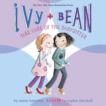 Ivy & Bean Take Care of the Babysitter (Book 4) by Annie Barrows audiobook