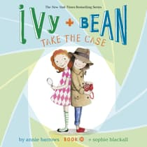 Ivy & Bean Take the Case (Book 10) by Annie Barrows audiobook