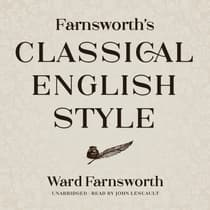 Farnsworth's Classical English Style by Ward Farnsworth audiobook