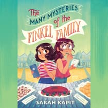 The Many Mysteries of the Finkel Family by Sarah Kapit audiobook