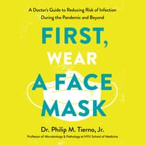 First, Wear a Face Mask by Philip Tierno audiobook
