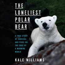 The Loneliest Polar Bear by Kale Williams audiobook