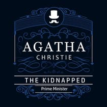 The Kidnapped Prime Minister (Part of the Hercule Poirot Series) by Agatha Christie audiobook