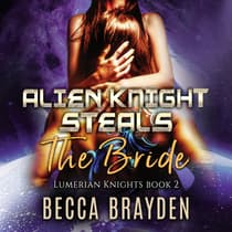 Alien Knight Steals the Bride by Becca Brayden audiobook