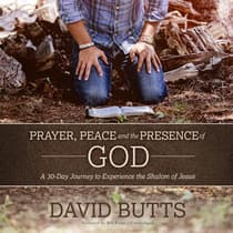 Prayer, Peace and the Presence of God by David Butts audiobook