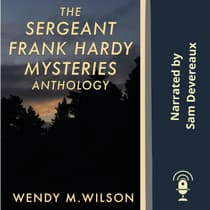 The Sergeant Frank Hardy Mysteries by Wendy M. Wilson audiobook