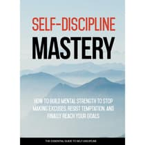 Self Discipline Mastery - Crush Procrastination and Achieve Success In Your Life by Empowered Living audiobook