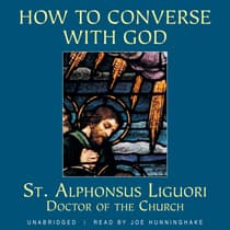 How to Converse with God by St. Alphonsus Liguori audiobook