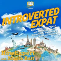 Introverted Expat by HowExpert  audiobook