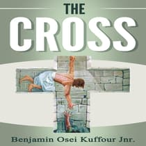 The Cross by Benjamin Osei Kuffour Jnr. audiobook