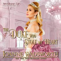 The Duke Who Stole My Heart by Joanne Wadsworth audiobook
