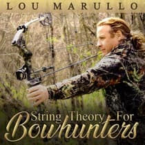 String Theory For Bowhunters by Lou Marullo audiobook