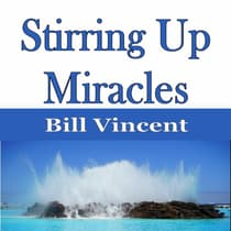Stirring Up Miracles by Bill Vincent audiobook