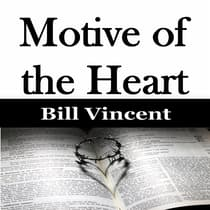 Motive of the Heart by Bill Vincent audiobook