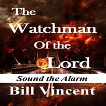 The Watchman Of the Lord (Book 1) by Bill Vincent audiobook