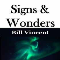 Signs & Wonders by Bill Vincent audiobook