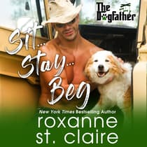 Sit...Stay...Beg by Roxanne St. Claire audiobook