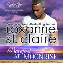 Barefoot at Moonrise by Roxanne St. Claire audiobook