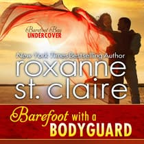 Barefoot With a Bodyguard by Roxanne St. Claire audiobook