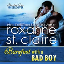 Barefoot With a Bad Boy by Roxanne St. Claire audiobook