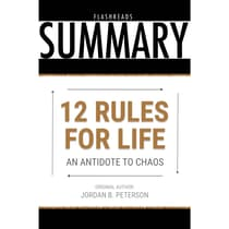 12 Rules for Life by Jordan B. Peterson - Book Summary by FlashBooks  audiobook