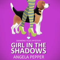 Girl in the Shadows - Diamond Files Mysteries Book 1 by Angela Pepper audiobook