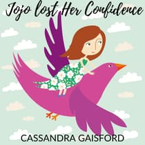 Jojo Lost Her Confidence by Cassandra Gaisford audiobook