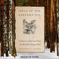 Owls of the Eastern Ice by Jonathan C. Slaght audiobook