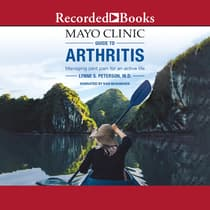 Mayo Clinic Guide to Arthritis by Lynne S. Petersen audiobook