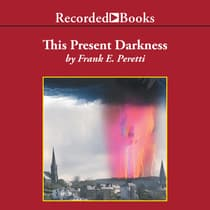 This Present Darkness by Frank E. Peretti audiobook