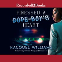 Finessed a Dope Boy's Heart by Racquel Williams audiobook