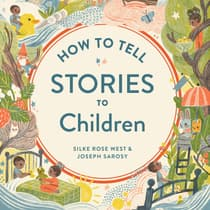 How to Tell Stories to Children by Silke Rose West audiobook