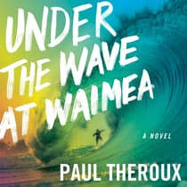 Under the Wave at Waimea by Paul Theroux audiobook