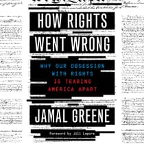How Rights Went Wrong by Jamal Greene audiobook