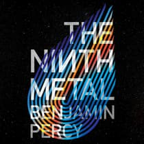 The Ninth Metal by Benjamin Percy audiobook