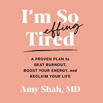 I'm So Effing Tired by Amy Shah audiobook