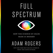 Full Spectrum by Adam Rogers audiobook