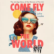 Come Fly the World by Julia Cooke audiobook