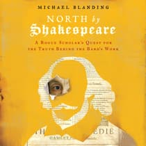 North by Shakespeare by Michael Blanding audiobook
