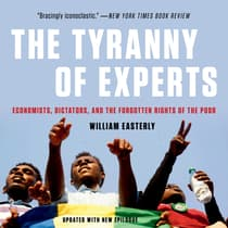 The Tyranny Of Experts by William Easterly audiobook