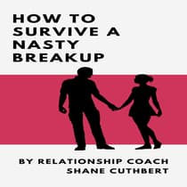 HOW TO SURVIVE A NASTY BREAKUP by Shane Cuthbert audiobook