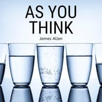 As You Think (As a Man Thinketh) by James Allen audiobook
