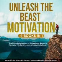 Unleash the Beast Motivation 4 Books in 1:  by Motivation Daily audiobook