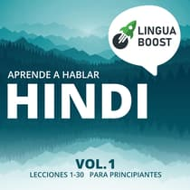 Aprende a hablar hindi Vol. 1 by LinguaBoost  audiobook