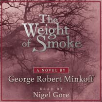 The Weight of Smoke by George Robert Minkoff audiobook