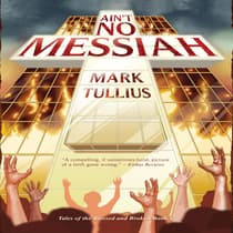 Ain't No Messiah by Mark Tullius audiobook