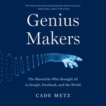 Genius Makers by Cade Metz audiobook