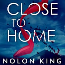 Close to Home by Nolon King audiobook