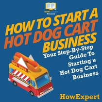 How To Start a Hot Dog Cart Business by HowExpert  audiobook